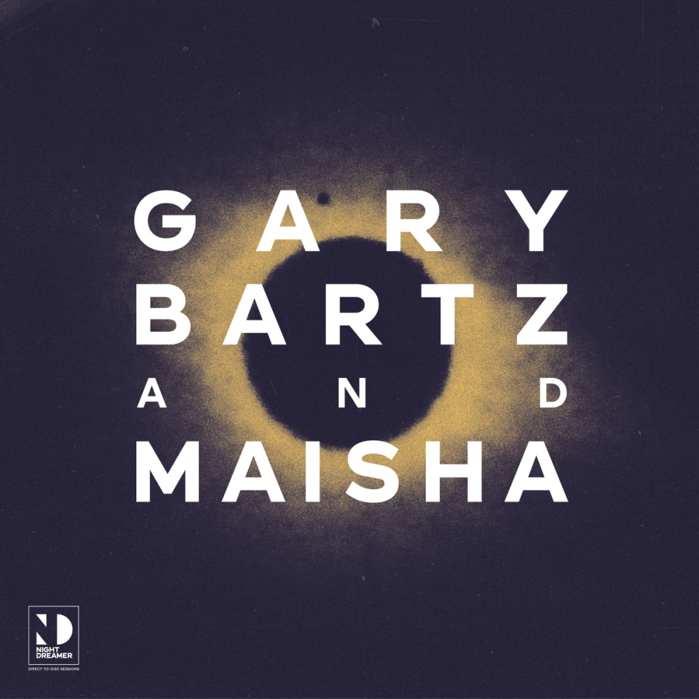 Night_Dreamer_GaryBartz_Maisha_SleeveArtwork10_copy